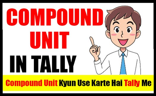 How to use Compound Unit in Tally Prime in Hindi   Tally Prime Useful Features in Hindi – 2021